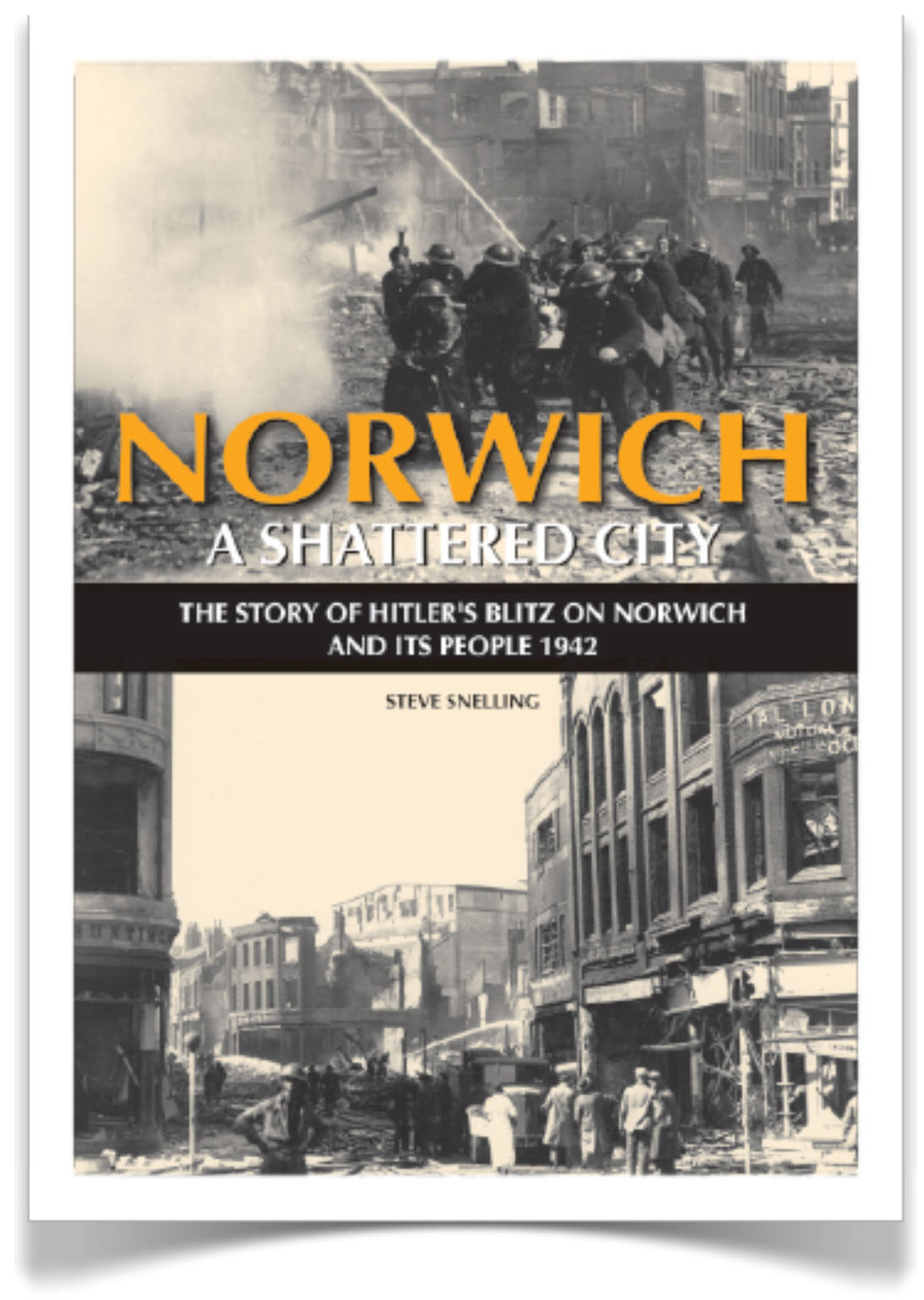 Norwich: A Shattered City by Steve Snelling